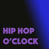 Hip Hop O'Clock de Various Artists