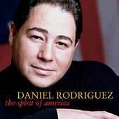 The Spirit Of America by Daniel Rodriguez