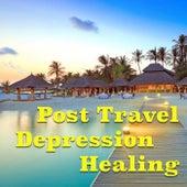 Post Travel Depression Healing de Various Artists