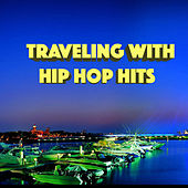 Traveling With Hip Hop Hits von Various Artists