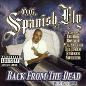 O.G Spanish Fly (Back from the Dead) by O.G. Spanish Fly