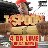 4 da Love of da Game by T-$Poon