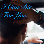 I Can Die For You de Various Artists