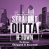 Str8 out of Htown-Chopped & Screwed by Various Artists