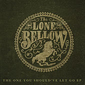 One You Should've Let Go - EP by The Lone Bellow
