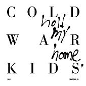Hold My Home di Cold War Kids