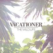 The Wild Life von Vacationer