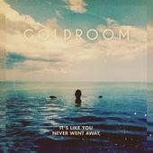 It's Like You Never Went Away de GoldRoom