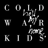 Hold My Home (Deluxe) von Cold War Kids