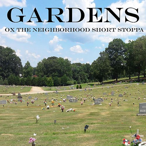 Gardens by OX da Neighborhood Short Stoppa