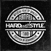 HARD with STYLE Certified Two van Various Artists