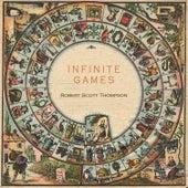Infinite Games by Robert Scott Thompson
