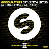 Cry (Just A Little) (A-Trak and Phantoms Remix) by Bingo Players