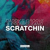 Scratchin by Daddy's Groove