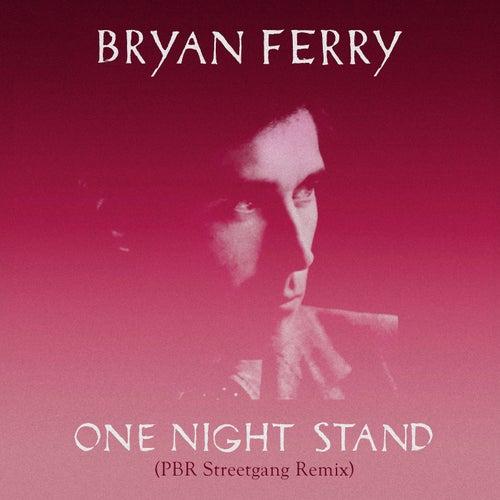 One Night Stand (PBR Streetgang Remix) von Bryan Ferry
