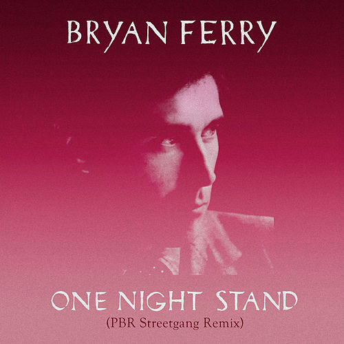 One Night Stand (PBR Streetgang Remix) de Bryan Ferry