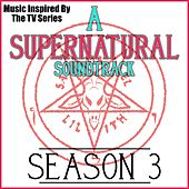 A Supernatural Soundtrack Season 3 (Music Inspired by the TV Series) by Various Artists