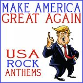 Make America Great Again - USA Rock Anthems by Various Artists
