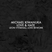 Love & Hate (Leon Vynehall Love Rework) by Michael Kiwanuka