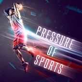 Pressure of Sports de Various Artists