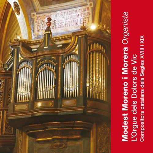 L'Orgue dels Dolors de Vic: Compositors Catalans dels Segles XVIII I XIX by Modest Moreno i Morera