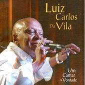 Um Cantar a Vontade (Ao Vivo) de Luiz Carlos da Vila