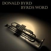 Donald Byrd: Byrd's Word by Donald Byrd