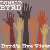 Donald Byrd: Byrd's Eye View by Donald Byrd