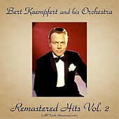 Remastered Hits Vol. 2 (All Tracks Remastered 2016) by Bert Kaempfert