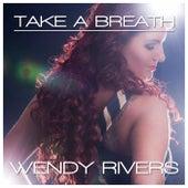 Take a Breath by Wendy Rivers