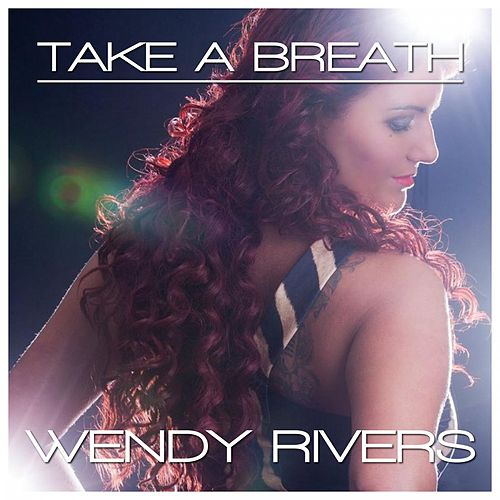 Take a Breath by Wendy Rivers