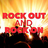 Rock Out And Rock On by Various Artists