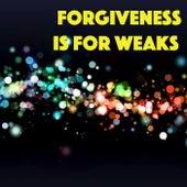 Forgiveness Is For Weaks de Various Artists