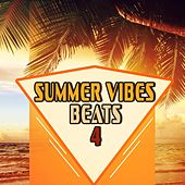 Summer Vibes Beats 4 by Various Artists