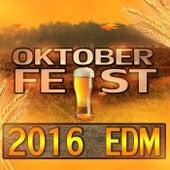 Oktoberfest 2016 EDM by Various Artists