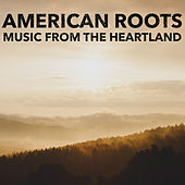 American Roots: Music from the Heartland by Steve Glotzer