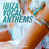 Ibiza Vocal Anthems von Various Artists