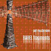 Pat Muchmore: BABEL Fragments by Various Artists