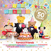 Famous Friends: Celebrating 50 Years Of Play School by Various Artists