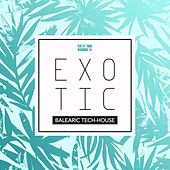 Exotic - Balearic Tech-House by Various Artists
