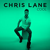 Cool by Chris Lane