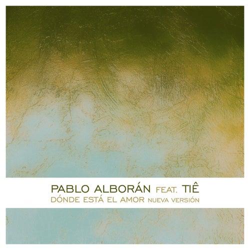 Dónde está el amor (feat. Tiê) de Pablo Alboran