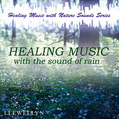 Healing Music with Rain by Llewellyn