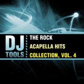 The Rock Acapella Hits Collection, Vol. 4 von Dj Tools