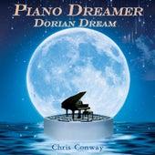 Piano Dreamer - Dorian Dream by Chris Conway