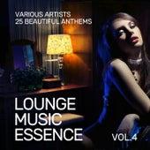 Lounge Music Essence (25 Beautiful Anthems), Vol. 4 de Various Artists