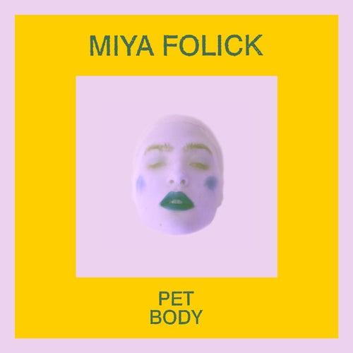 Pet Body by Miya Folick