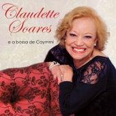 Claudette Soares e a Bossa de Caymmi by Claudette Soares