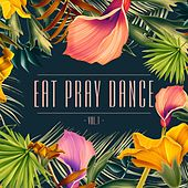 Eat Pray Dance, Vol. 1 von Various Artists