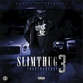 Thug Thursday 3 de Slim Thug